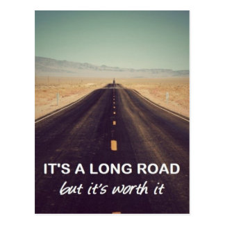 It's a long road but it's worth it postcard