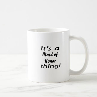 It's a maid of honour thing! basic white mug