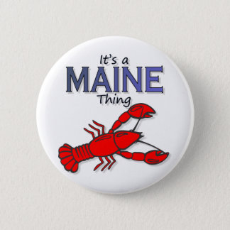 Its a Maine Thing - Lobster 6 Cm Round Badge