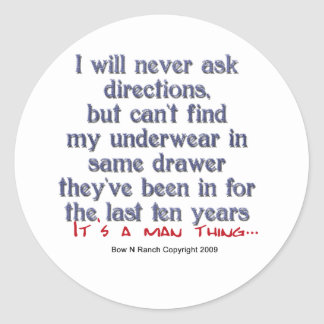 It's a Man thing: Can't find my underwear Classic Round Sticker