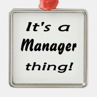 It's a manager thing! christmas ornament