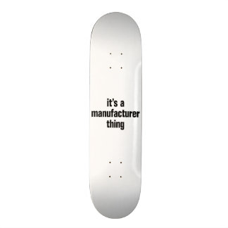 its a manufacturer thing skate board decks