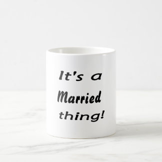 It's a married thing! mug
