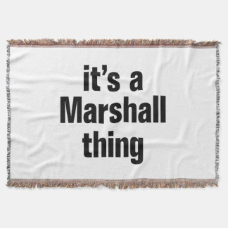 its a marshall thing