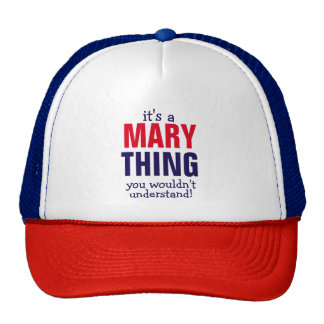 It's a Mary thing you wouldn't understand Cap