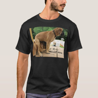 It's a Mastiff thing! English Mastiff dog shirt