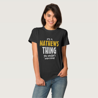it's a mathews thing you wouldn't understand shirt