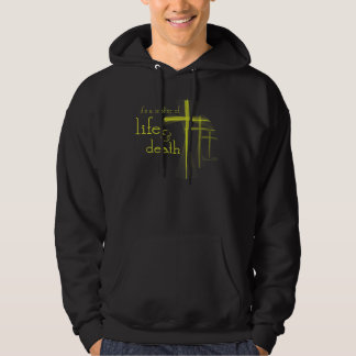 It's a Matter of Life & Death Christian hoodie