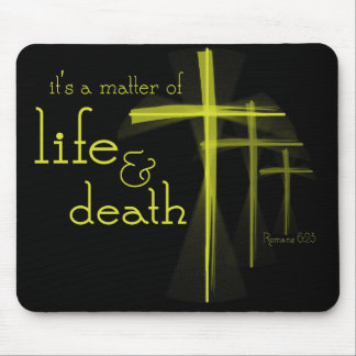 It's a Matter of Life & Death mousepad