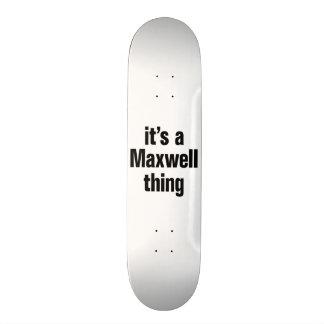 its a maxwell thing 20 cm skateboard deck