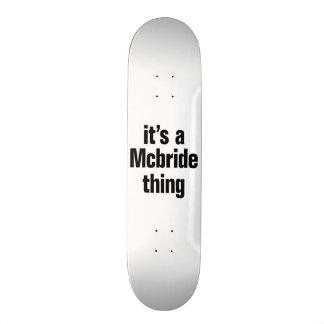 its a mcbride thing custom skate board