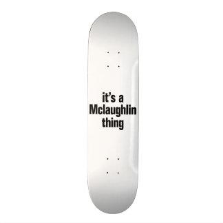 its a mclaughlin thing skateboard