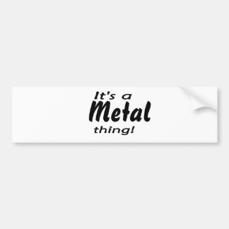 It's a metal thing! car bumper sticker