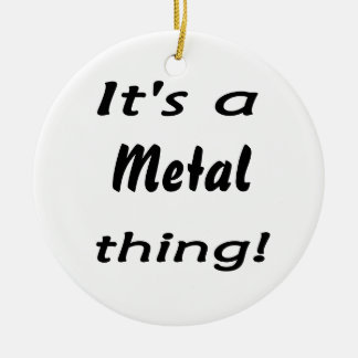 It's a metal thing! Double-Sided ceramic round christmas ornament