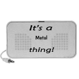 It's a metal thing! portable speaker