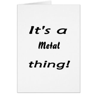 It's a metal thing! stationery note card