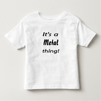 It's a metal thing! t shirts