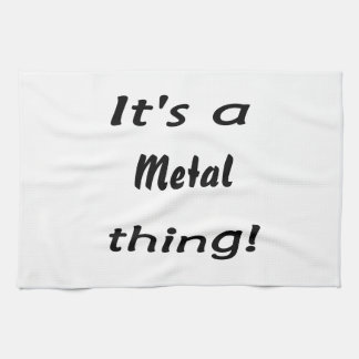 It's a metal thing! towels
