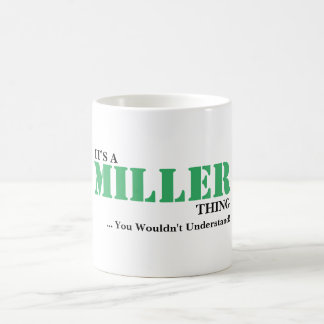 It's A MILLER Thing! You Wouldn't Understand Coffee Mug