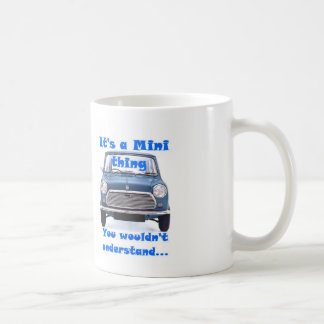 It's a Mini thing, You wouldn't understand Coffee Mug
