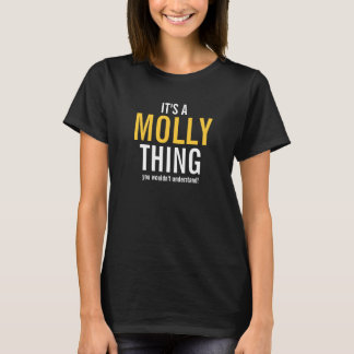 It's a Molly thing you wouldn't understand! T-Shirt