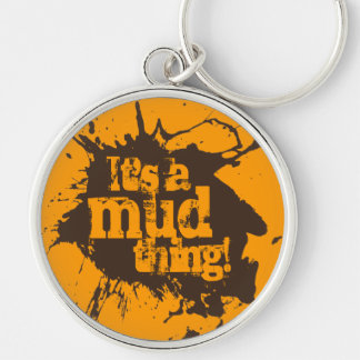 Its a Mud Thing Off-Road Four Wheelers Gift Silver-Colored Round Key Ring