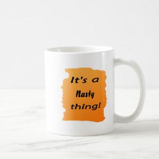 It's a nasty thing! basic white mug
