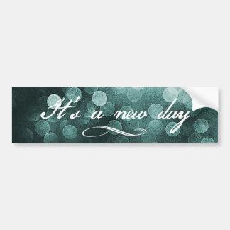 It's a New Day Bokeh Design Bumper Sticker
