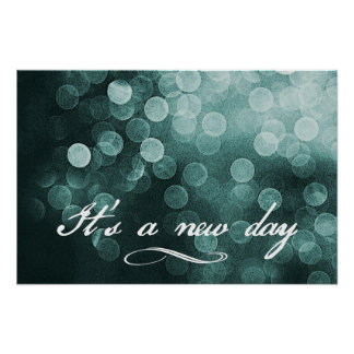 It's a New Day Bokeh Design Poster