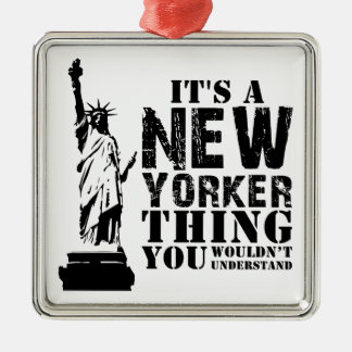 IT'S A NEW YORKER THING YOU WOULDN'T UNDERSTAND CHRISTMAS ORNAMENT