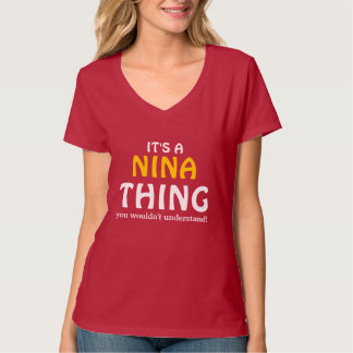 It's a Nina thing you wouldn't understand T-Shirt