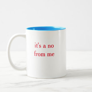 It's a NO Mug