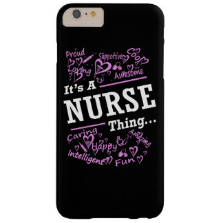 IT'S A NURSE THING... BARELY THERE iPhone 6 PLUS CASE