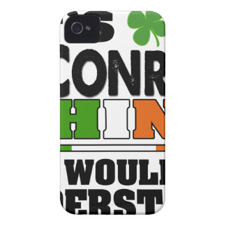 It's a O'Conroy Thing You Wouldn't Understand. iPhone 4 Covers