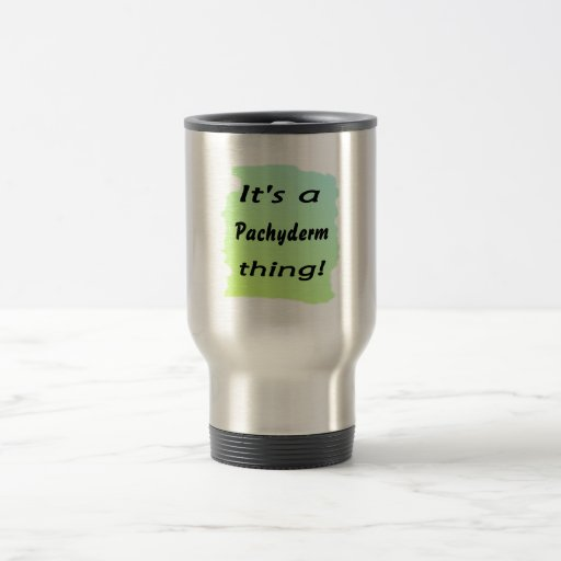 It's a Pachyderm thing! Coffee Mug