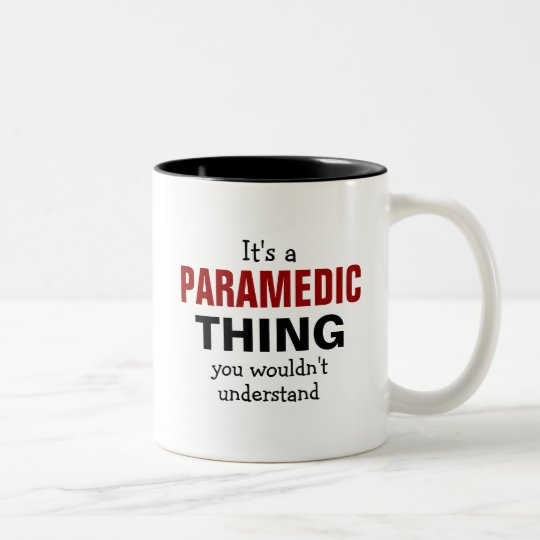 It's a Paramedic thing you wouldn't understand Two-Tone