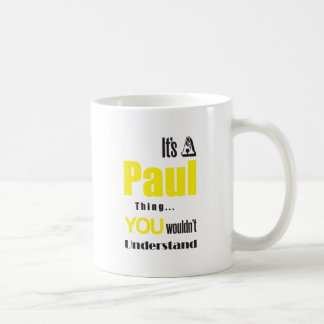 its a paul thing you wouldn't understand basic white mug