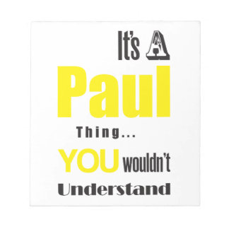 its a paul thing you wouldn't understand notepad