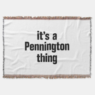 its a pennington thing