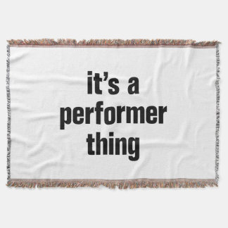 its a performer thing