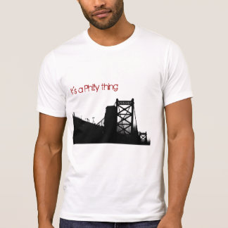 It's a Philly Thing T-Shirt