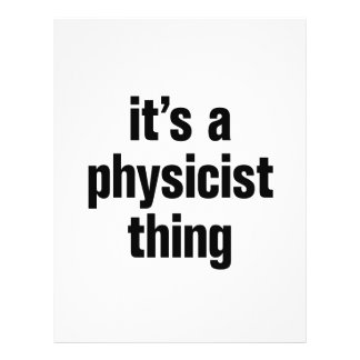 """its a physicist thing 8.5"""" x 11"""" flyer"""