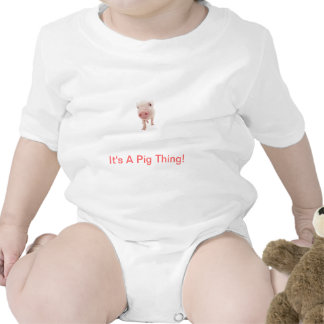 It's A Pig Thing Shirts