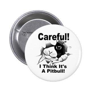 It's A Pitbull 6 Cm Round Badge