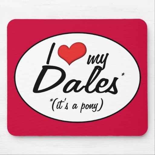 It's a Pony! I Love My Dales Mousepads