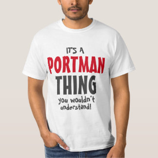 It's a Portman thing you wouldn't understand T-Shirt