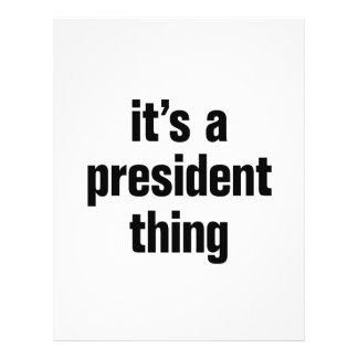 """its a president thing 8.5"""" x 11"""" flyer"""