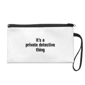 its a private detective thing wristlets