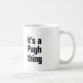 its a pugh thing basic white mug