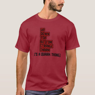 IT'S A QUARK THING T-Shirt